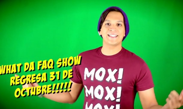 Regresa whatdafaqshow!