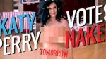 Katy Perry se desnuda para pedir que voten por Hillary Clinton [FOTOS y VIDEO] - Noticias de orlando bloom